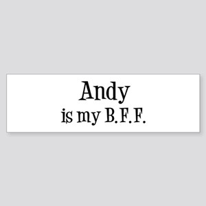 Andy is my BFF Bumper Sticker