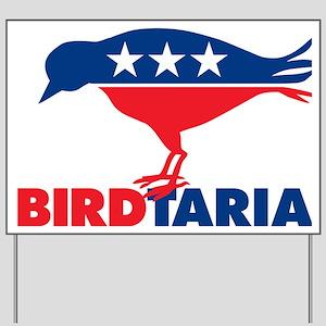 liBIRDtarian party Yard Sign