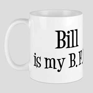 Bill is my BFF Mug