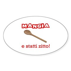 Mangia e Statti Zitto Oval Decal