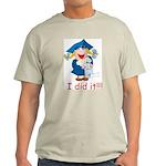 I Did It! (girl) Light T-Shirt
