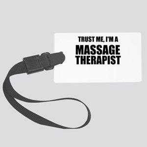 Trust Me, Im A Massage Therapist Luggage Tag
