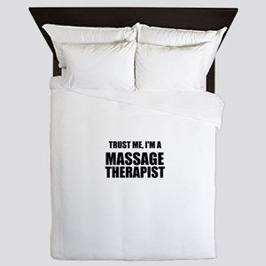 Trust Me, Im A Massage Therapist Queen Duvet
