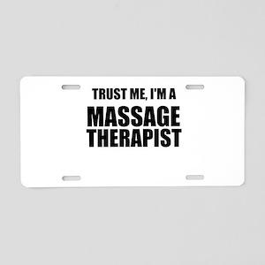 Trust Me, Im A Massage Therapist Aluminum License