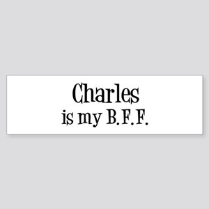 Charles is my BFF Bumper Sticker
