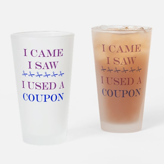 i came i saw i used a coupon Drinking Glass