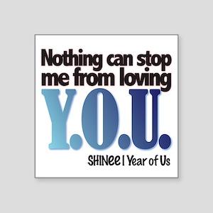 """YOU Square Sticker 3"""" x 3"""""""