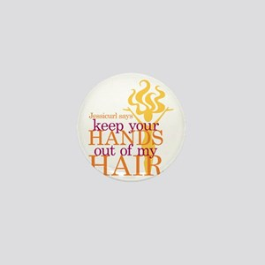 Keep Your Hands Out Of My Hair Mini Button