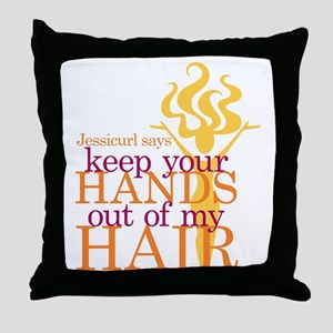 Keep Your Hands Out Of My Hair Throw Pillow