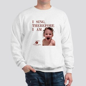 i-sing-therefore-i-am2 Sweatshirt