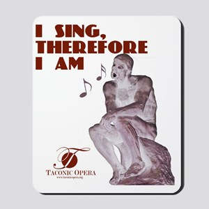 i-sing-therefore-i-am copy Mousepad