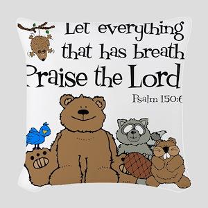 psalm 150 6 critters1 Woven Throw Pillow