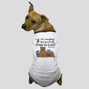 psalm 150 6 critters1 Dog T-Shirt