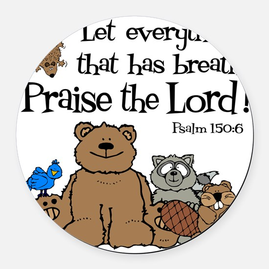 psalm 150 6 critters1 Round Car Magnet