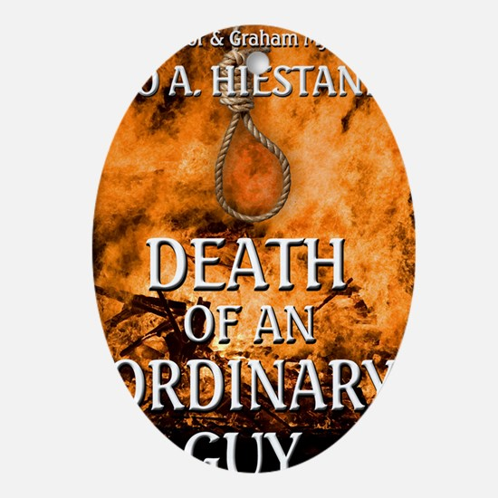 Death of an Ordinary Guy Oval Ornament