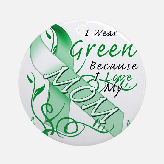 I Wear Green Because I Love My Mom Round Ornament