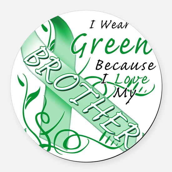 I Wear Green Because I Love My Br Round Car Magnet