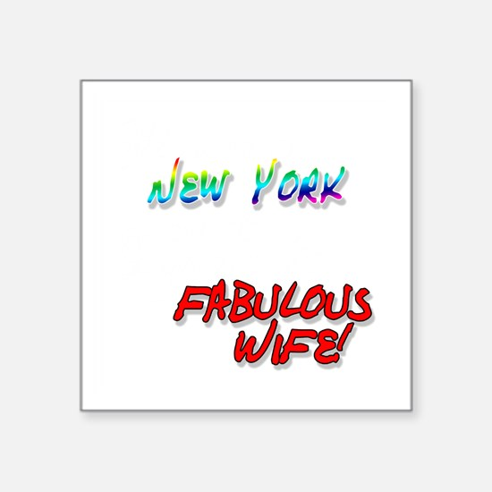"Fabulous Wife NY for dark Square Sticker 3"" x 3"""