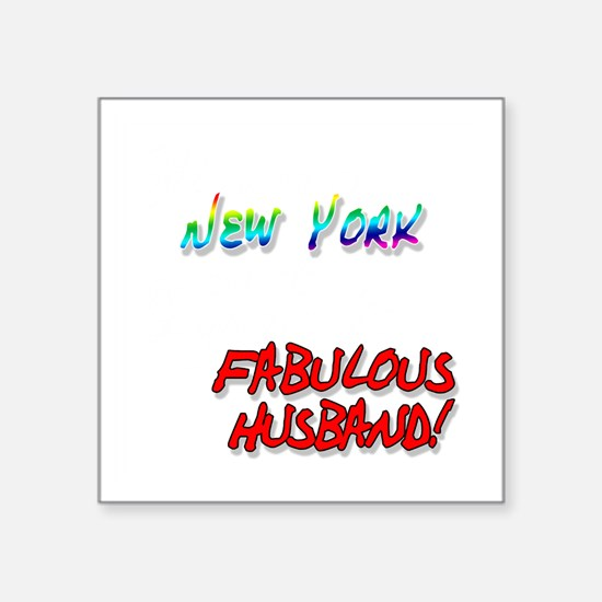 "Fabulous Husband NY for dar Square Sticker 3"" x 3"""