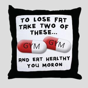 to-loose-fat-moron Throw Pillow