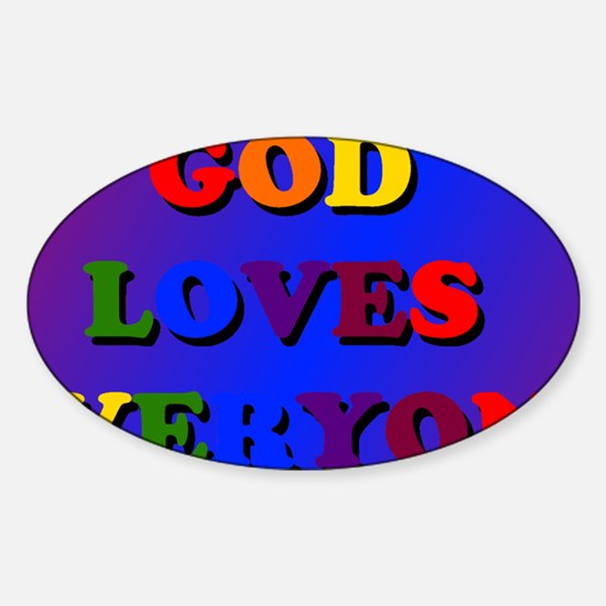 God loves everyone Sticker (Oval)