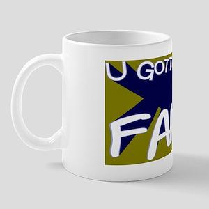 U Gotta Have Faith License Plate tarnis Mug