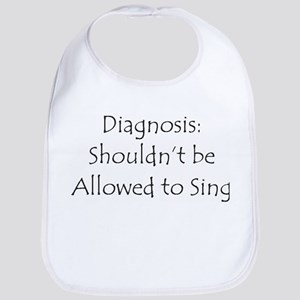 Shouldn't be Allowed to Sing Bib