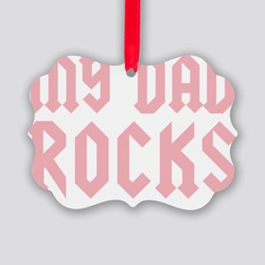 mydadrocks_pinkCP Picture Ornament