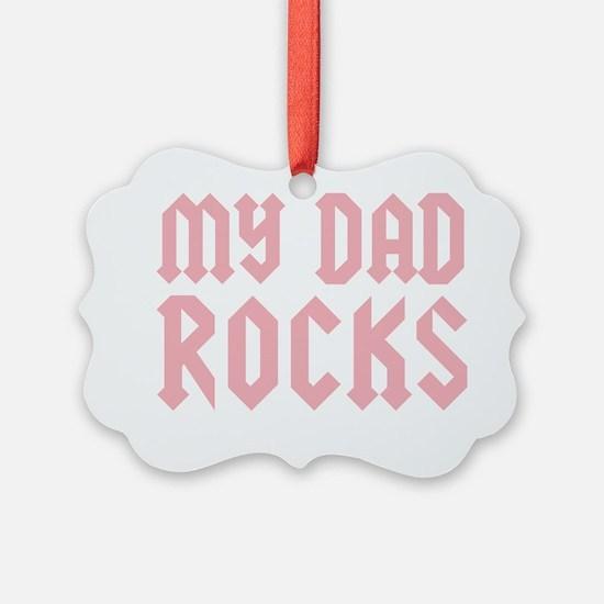 mydadrocks_pinkCP Ornament