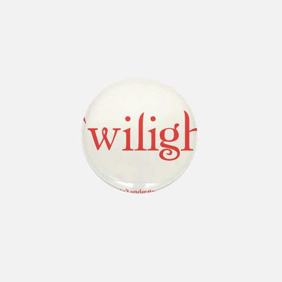 Its A Twilight Thing. You Wouldnt Unde Mini Button