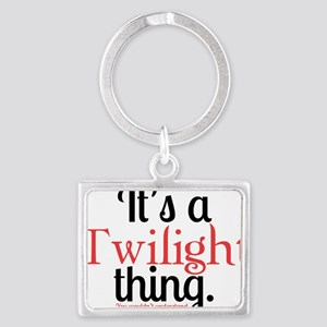 Its A Twilight Thing. You Would Landscape Keychain
