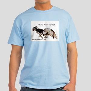 We're Pullin' For Ya! Light T-Shirt