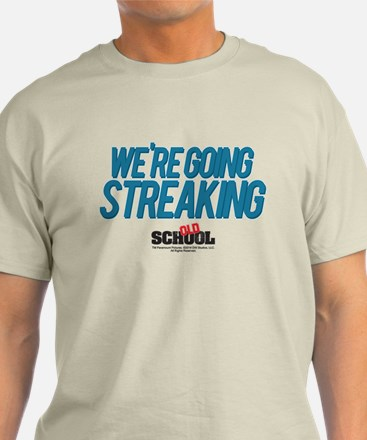 We're Going Streaking T-Shirt