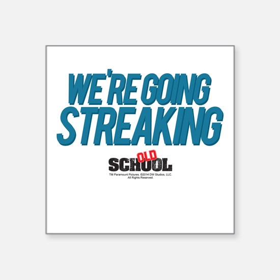 "We're Going Streaking Square Sticker 3"" x 3"""