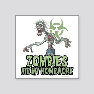 "Zombies-Ate-Homework Square Sticker 3"" x 3"""