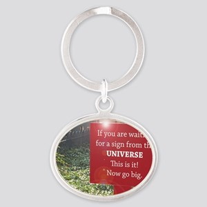 sign from the universe Oval Keychain