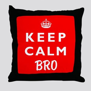 KEEP CALM BRO wr Throw Pillow