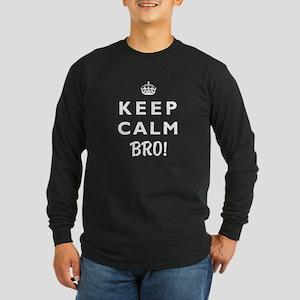 KEEP CALM BRO! -wt2- Long Sleeve Dark T-Shirt