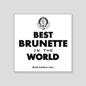 The Best in the World – Brunette Sticker