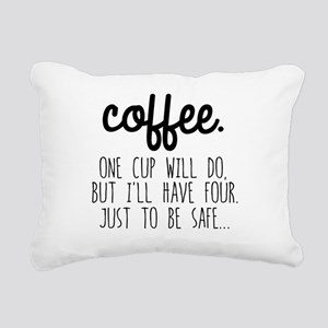 One Cup Will Do Rectangular Canvas Pillow