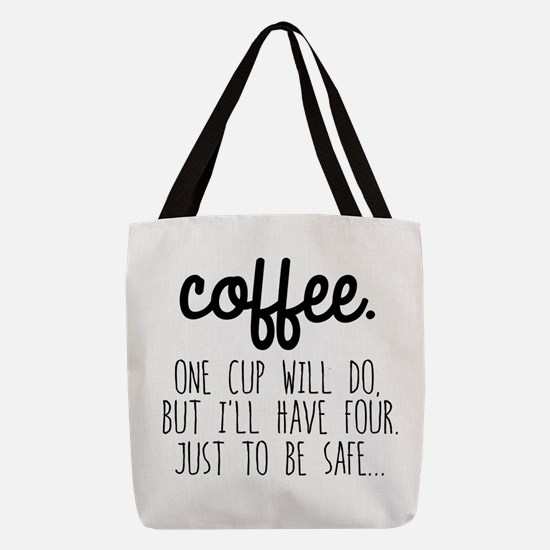 One Cup Will Do Polyester Tote Bag
