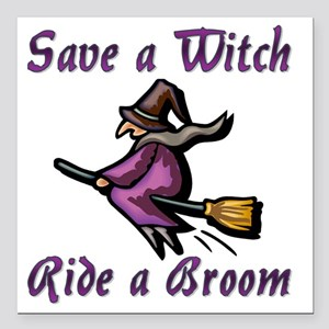 "save_a_witch-112011 Square Car Magnet 3"" x 3"""