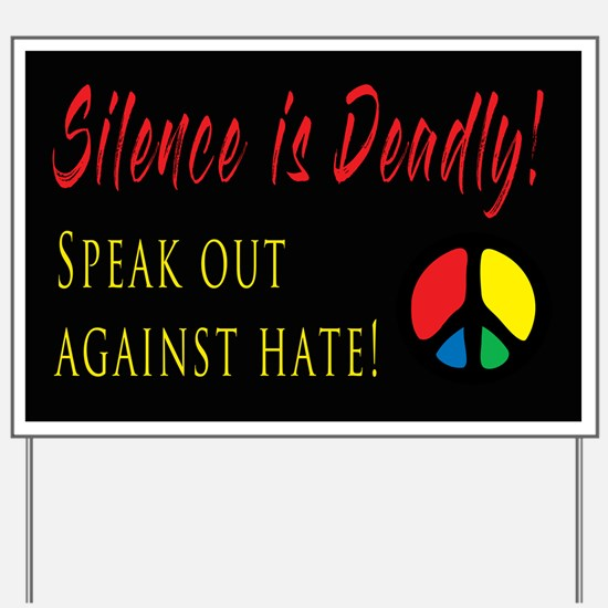 Silence is Deadly! Yard Sign