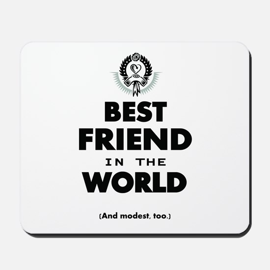 The Best in the World – Friend Mousepad
