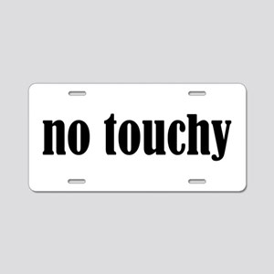 No Touchy Aluminum License Plate