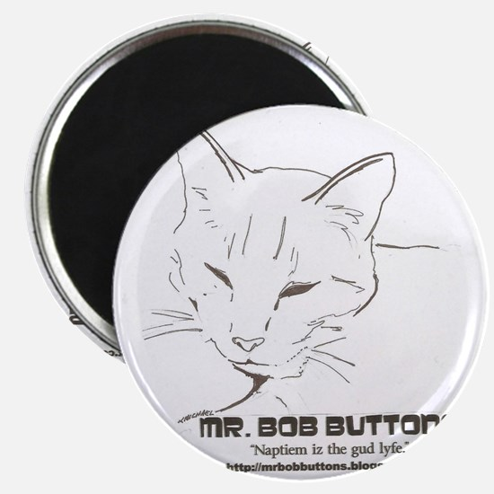 Mr. Bob Buttons Quote 1 Magnet