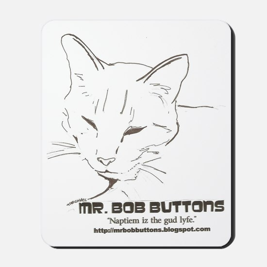 Mr. Bob Buttons Quote 1 Mousepad