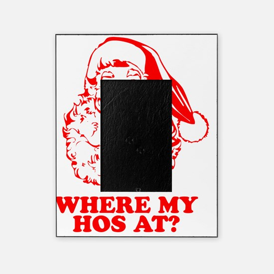 Where-My-Hos-At-drk Picture Frame
