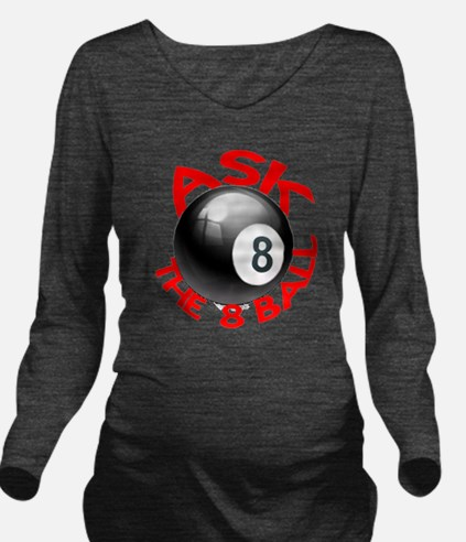 ASK THE 8 BALL Long Sleeve Maternity T-Shirt
