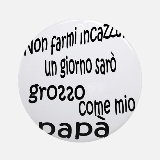 non farmi incazzare Round Ornament